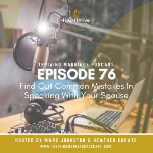 Episode 76: Find Out Common Mistakes In Speaking With Your Spouse