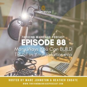 Episode 88: Many Ways You Can BUILD TRUST in Your Relationship