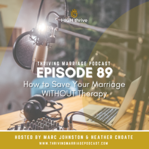 Episode 89: How to Save Your Marriage WITHOUT Therapy