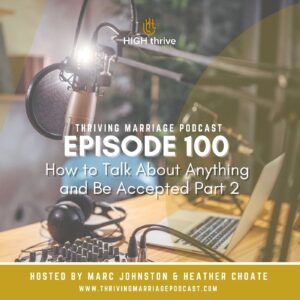 Episode 100: How to Talk About Anything and Be Accepted (Part 2)